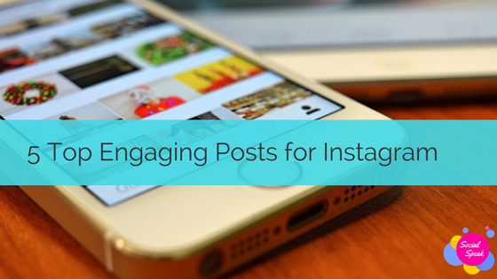 5 Top Engaging Posts for Instagram