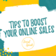 Tips to Boost Your Online Sales