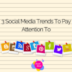 3 Social Media Trends To Pay Attention To