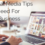 5 Social Media Tips You Need For Your Business