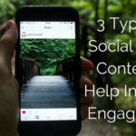 3 Types of Social Media Content to Help Increase Engagement-