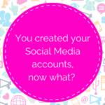 You created your social media accounts, now what-