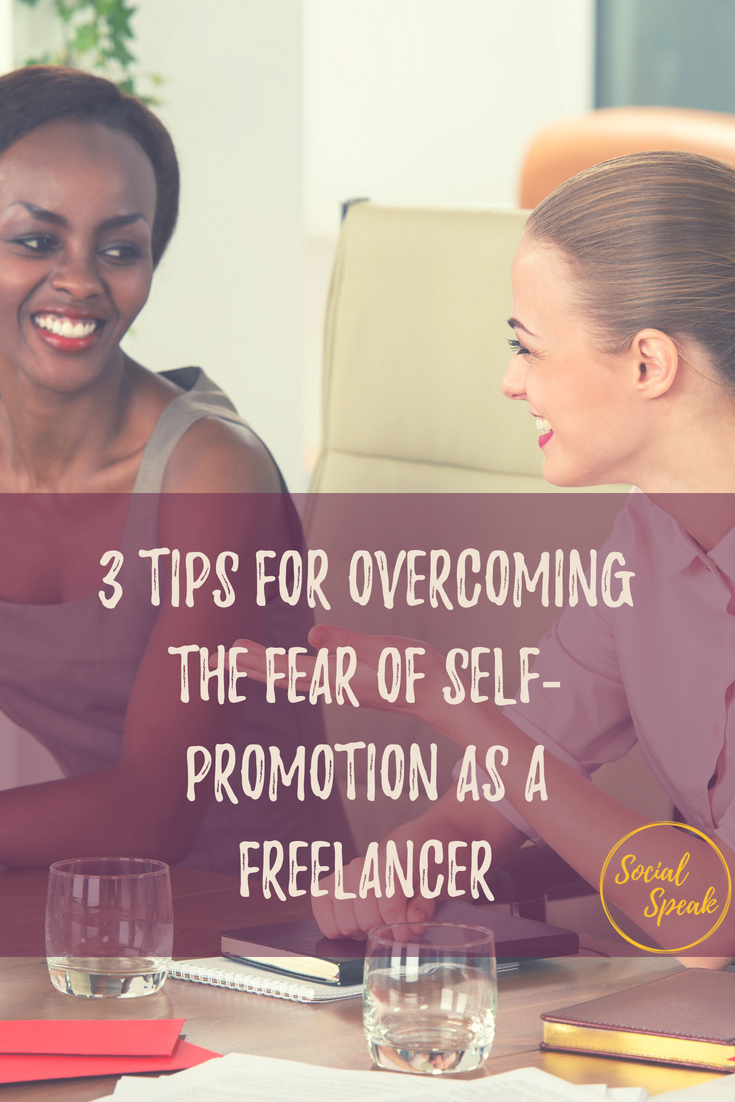 Overcoming the Fear of Self-Promotion as a Freelancer