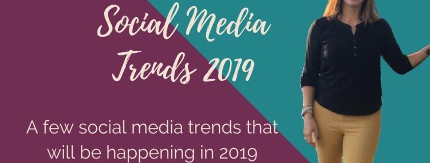 Social Media Trends for business in 2019