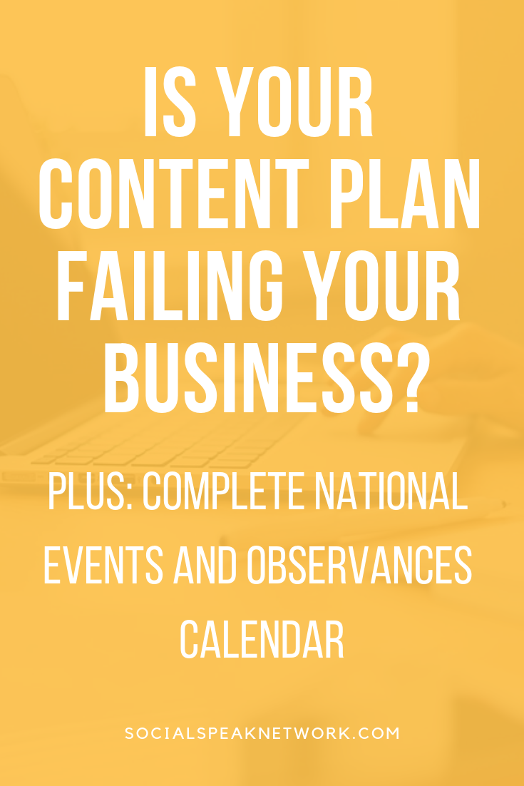 Is your c=ontent plan failing your business, Is your Content Marketing Plan Failing your Business, Editorial Calendar 2019, #nationalholidays #businessevents2019