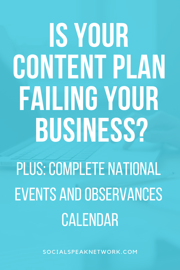Content marketing plan for your business, Is your Content Marketing Plan Failing your Business, Editorial Calendar 2019, #nationalholidays #businessevents2019