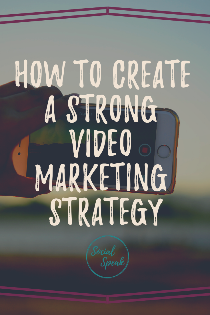 How to Create a Strong Video Marketing Strategy Blog Post
