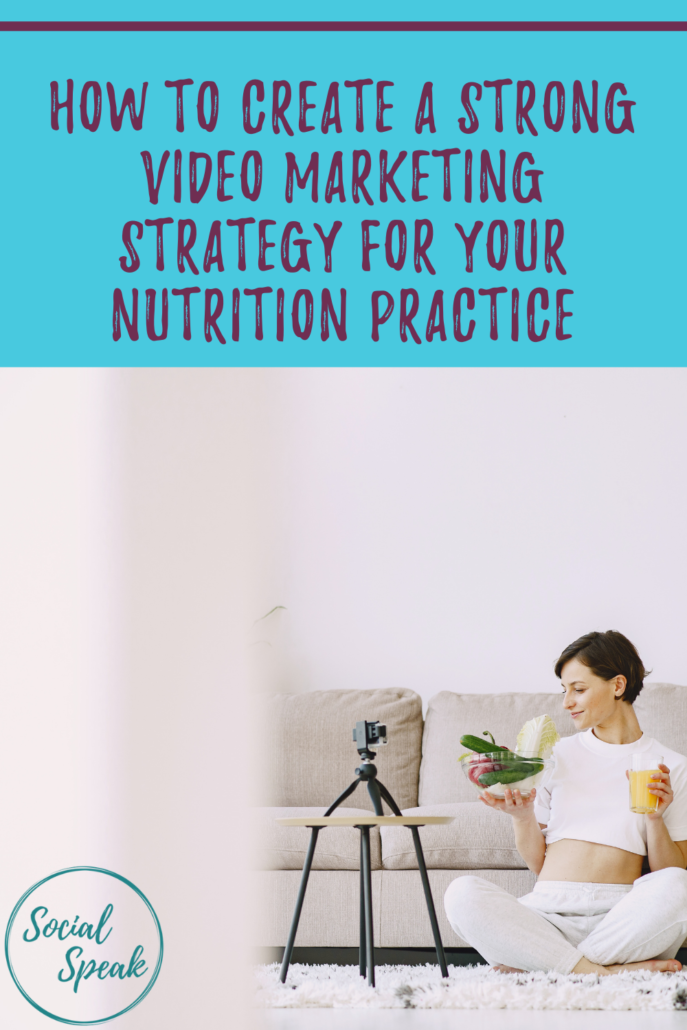 How to Create a Strong Video Marketing Strategy for Your Nutrition Practice