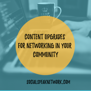 Content Upgrades for networking #cheatsheets #checklists #freetrial #challenges #promocode