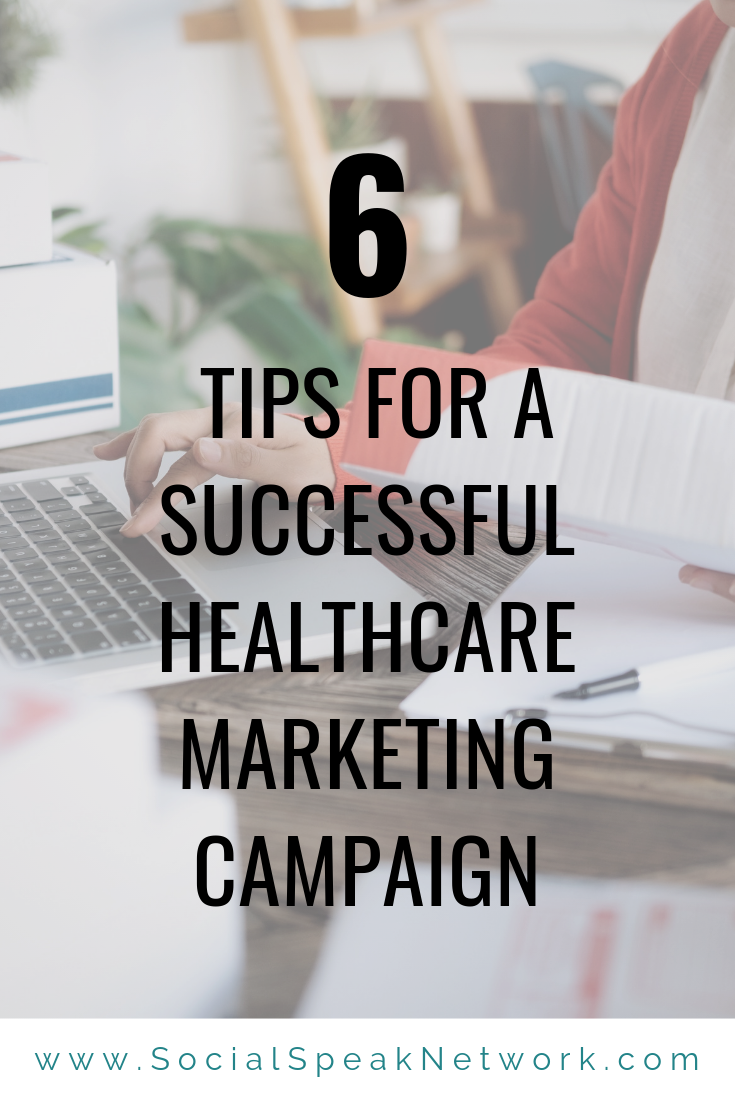 6 Tips for a Successful Healthcare Marketing Campaign
