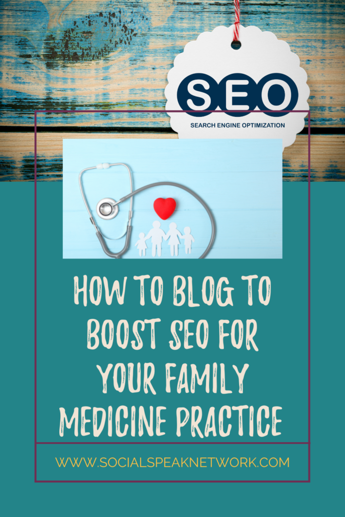 How to Blog to Boost SEO for Your Family Medicine Practice