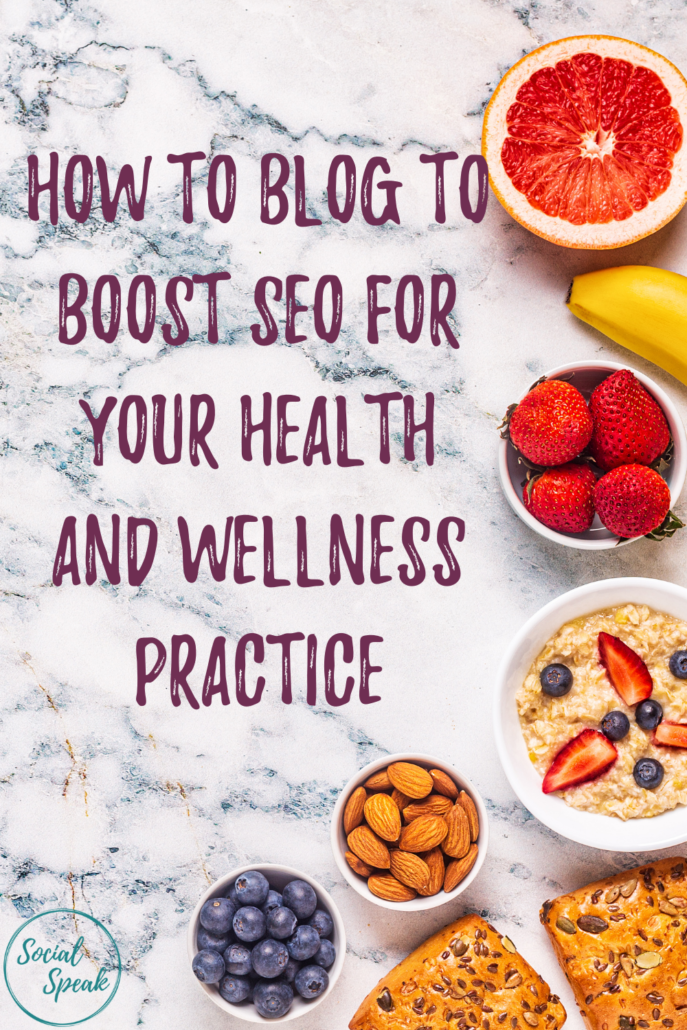 How to Blog to Boost SEO for Your Health and Wellness Practice