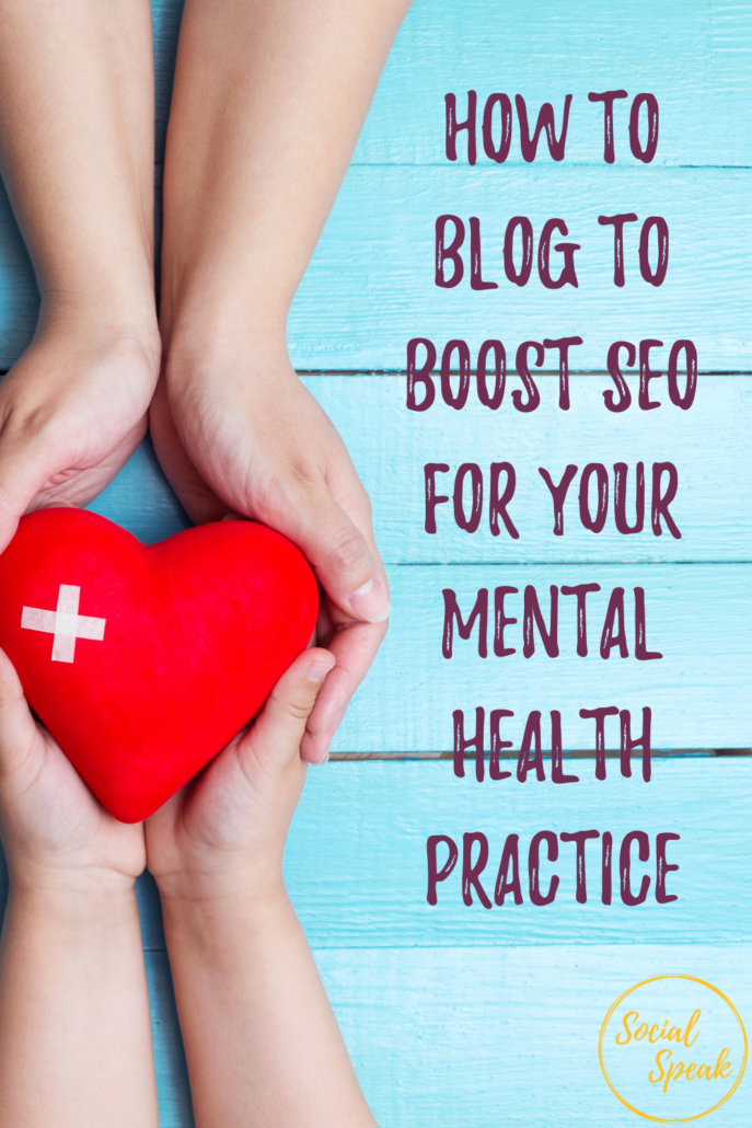 How to Blog to Boost SEO for Your Mental Health Practice