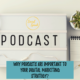 Benefits of adding a podcast to your digital marketing strategy