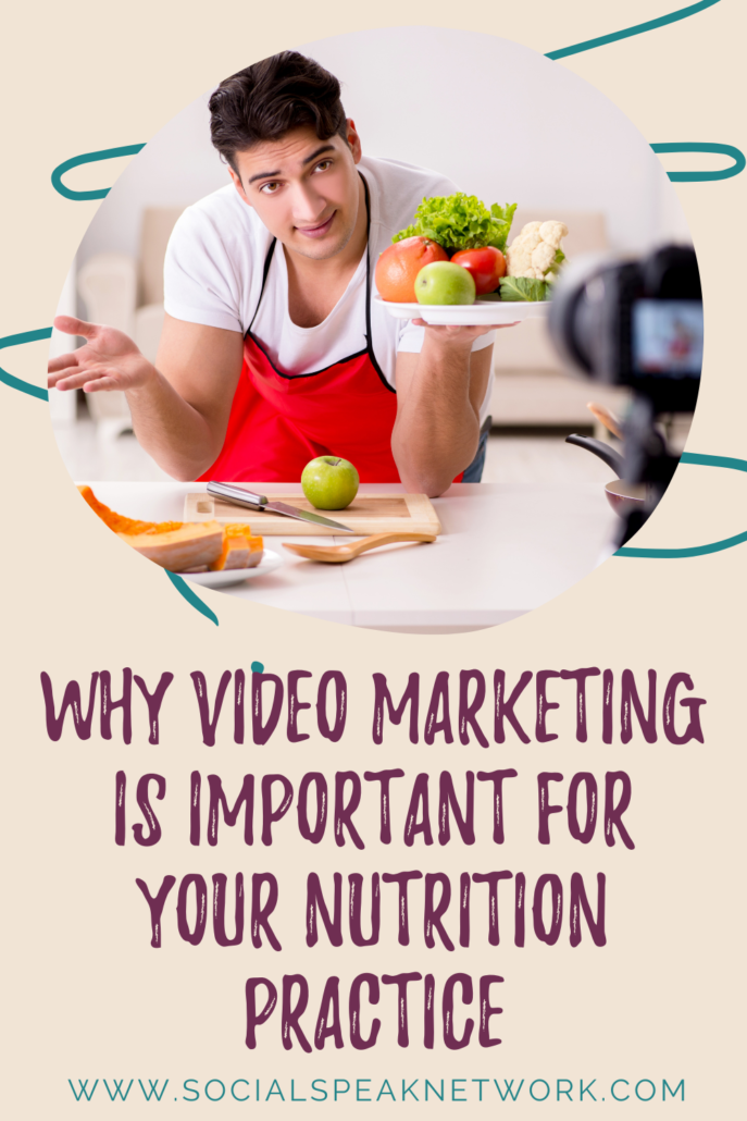 Why Video Marketing is Important for Your Nutrition Practice