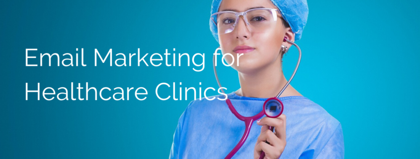 Email Marketing for Healthcare Clinics