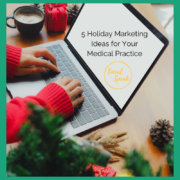 5 Holiday Marketing Ideas for Your Medical Practice