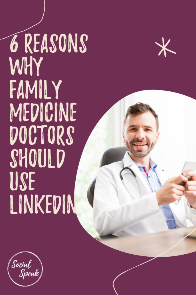 6 Reasons Why Family Medicine Doctors Should Use LinkedIn