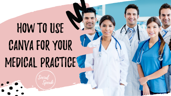 How to Use Canva for Your Medical Practice