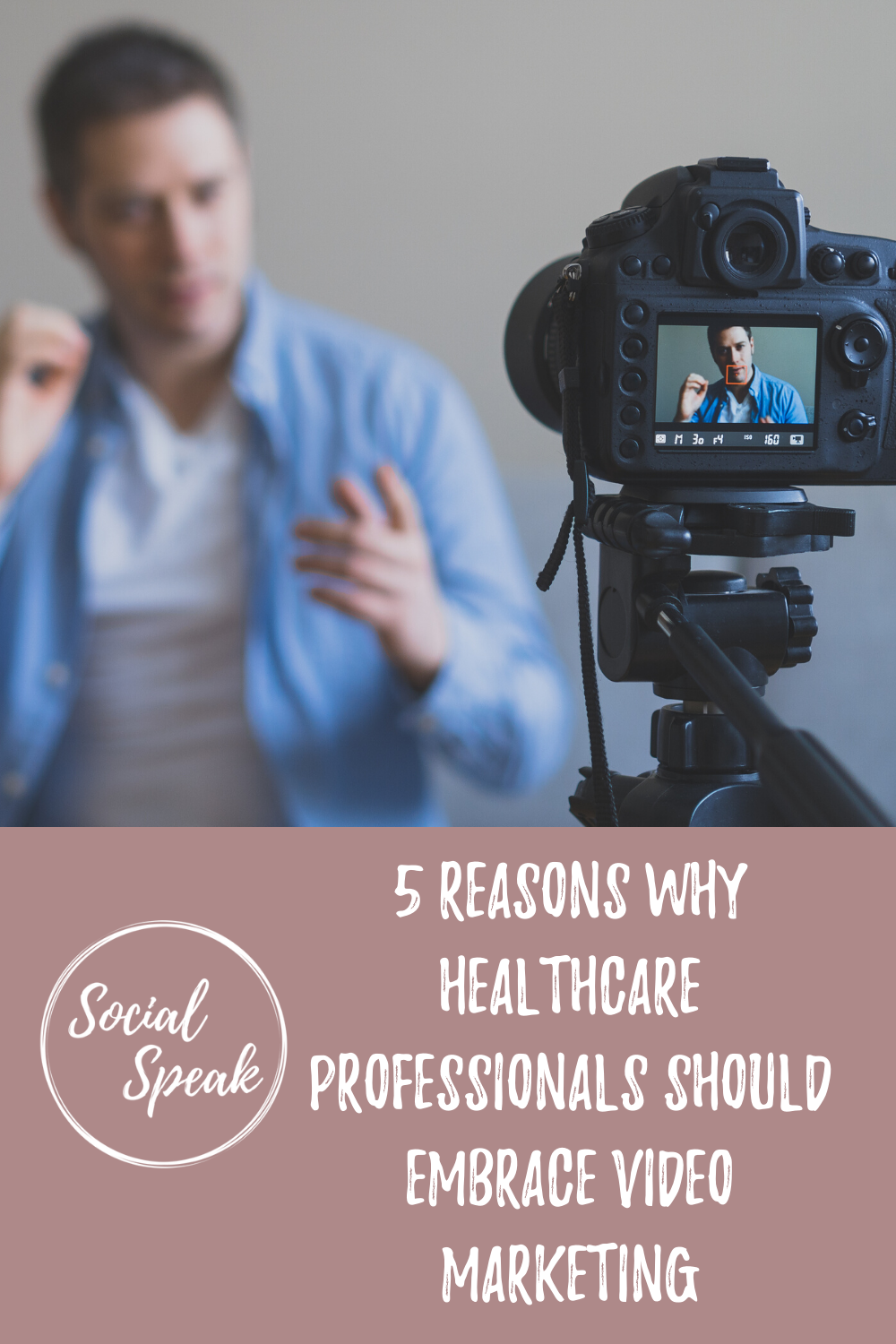 5 Reasons Why Healthcare Professionals Should Embrace Video Marketing
