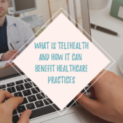 What is Telehealth and How It Can Benefit Healthcare Practices
