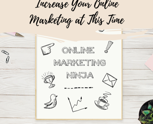 5 Things You Can Do to Increase Your Online Marketing at This Time T