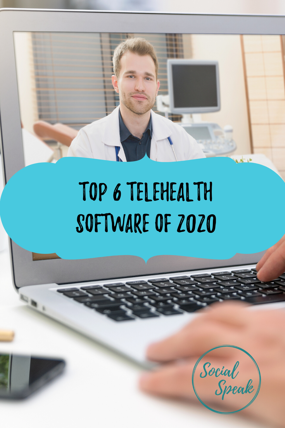 Top 6 Telehealth Software of 2020