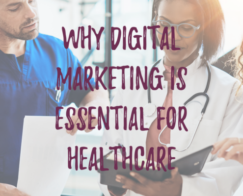 Why Digital Marketing is Essential for Healthcare