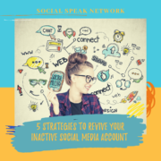 5 Strategies to Revive Your Inactive Social Media Account
