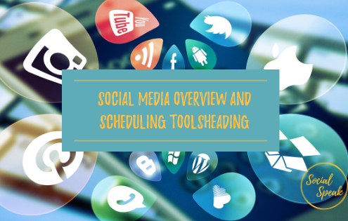 Social Media Overview and Scheduling Tools