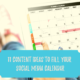 11 Content Ideas to Fill Your Social Media Calendar