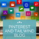 Pinterest and Tailwind Blog