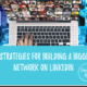 7 Strategies for Building a Bigger Network on LinkedIn