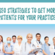 5 SEO Strategies to Get More Patients for Your Practice