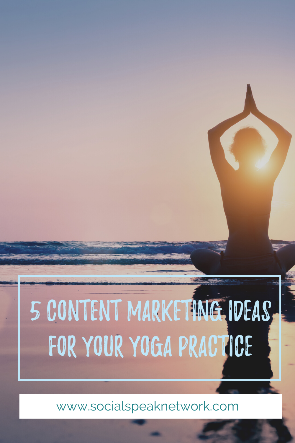 5 Content Marketing Ideas for Your Yoga Practice