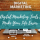 Digital Marketing Tools to Make Your Life Easier