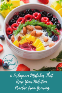6 Instagram Mistakes That Keep Your Nutrition Practice from Growing