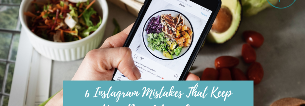 6 Instagram Mistakes That Keep Your Brand from Growing