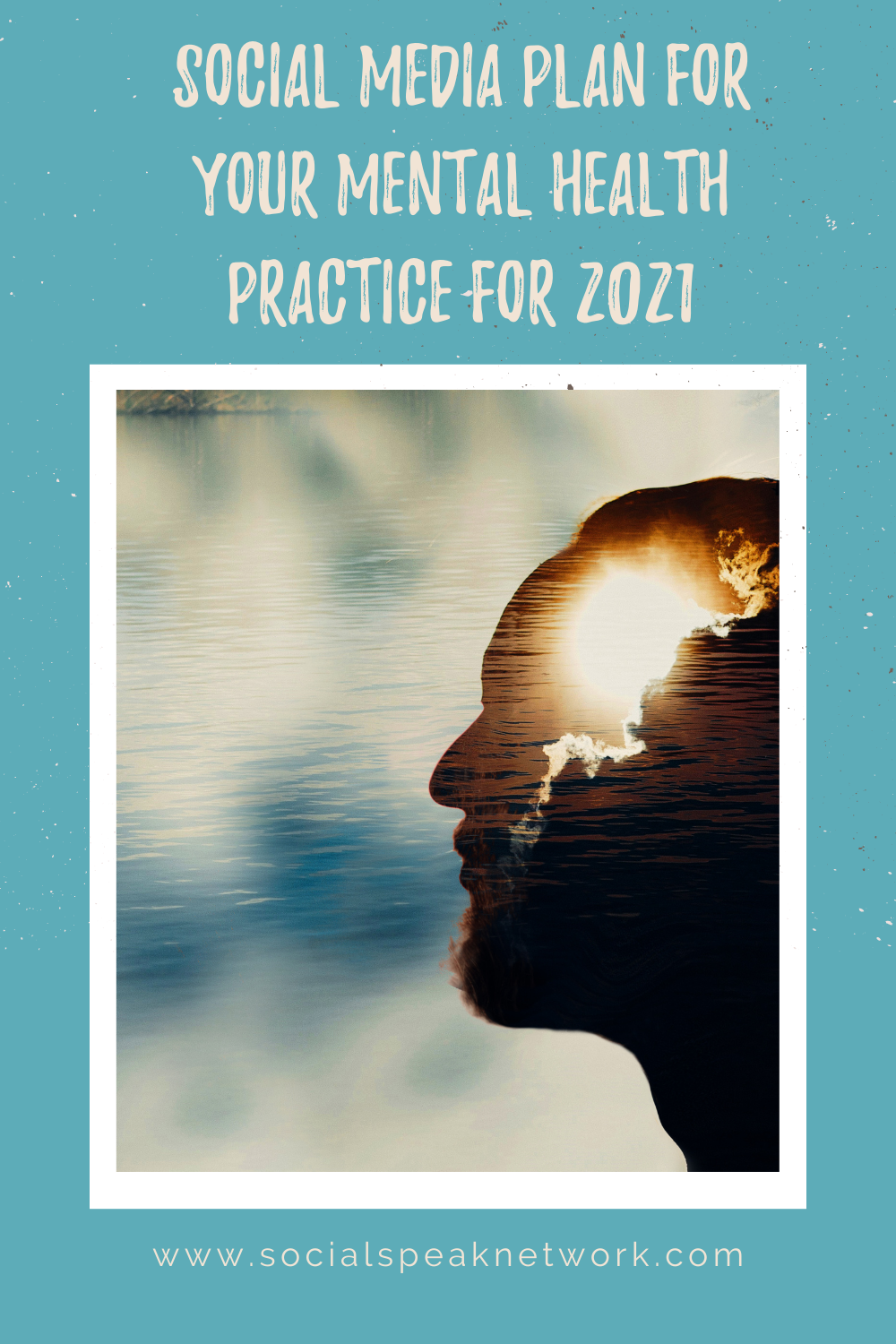 Social Media Plan for Your Mental Health Practice for 2021