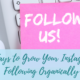 8 Ways to Grow Your Instagram Following Organically