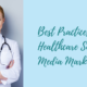 Best Practices for Healthcare Social Media Marketing