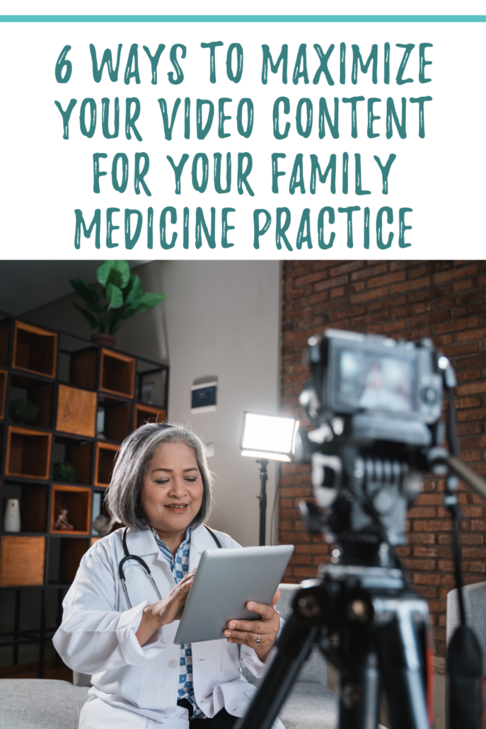 6 Ways to Maximize Your Video Content for Your Family Medicine Practice