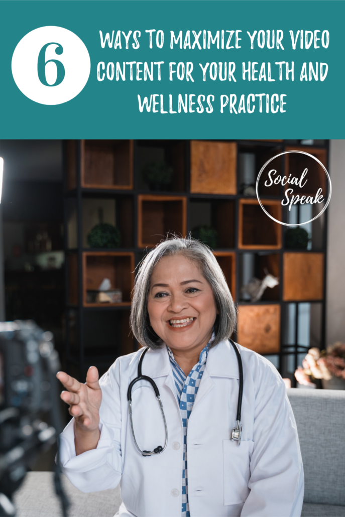 6 Ways to Maximize Your Video Content for Your Health and Wellness Practice