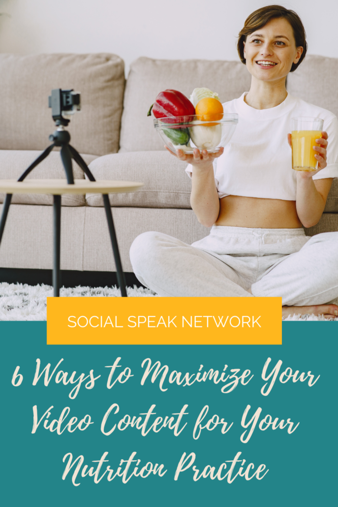6 Ways to Maximize Your Video Content for Your Nutrition Practice