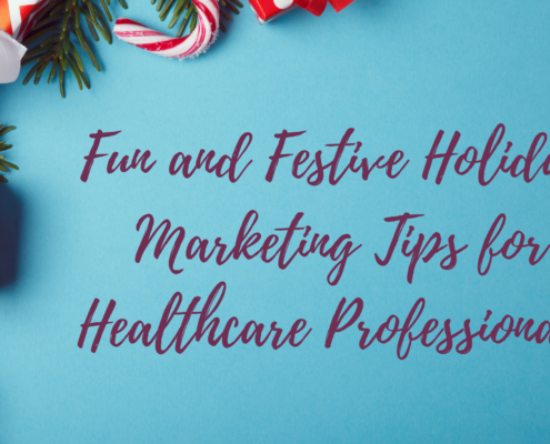 Fun and Festive Holiday Marketing Tips for Healthcare Professionals