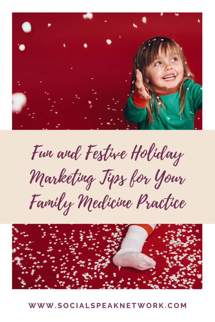 Fun and Festive Holiday Marketing Tips for Your Family Medicine Practice