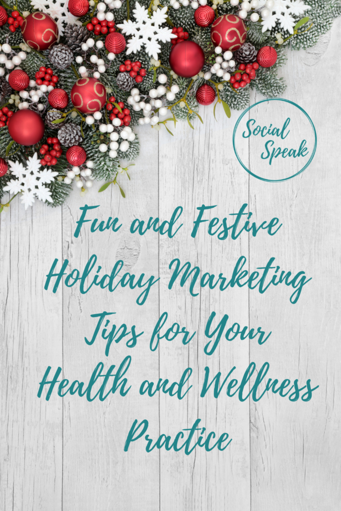 Fun and Festive Holiday Marketing Tips for Your Health and Wellness Practice