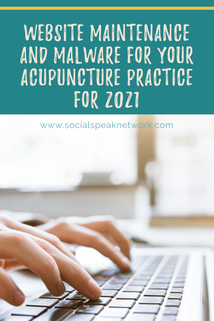 Website Maintenance and Malware for Your Acupuncture Practice for 2021