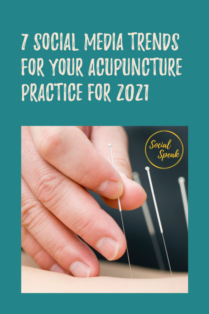 7 Social Media Trends for your Acupuncture Practice for 2021