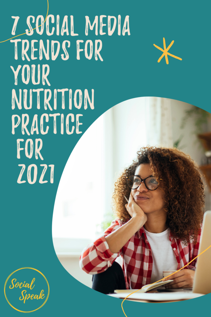 7 Social Media Trends for your Nutrition Practice for2021
